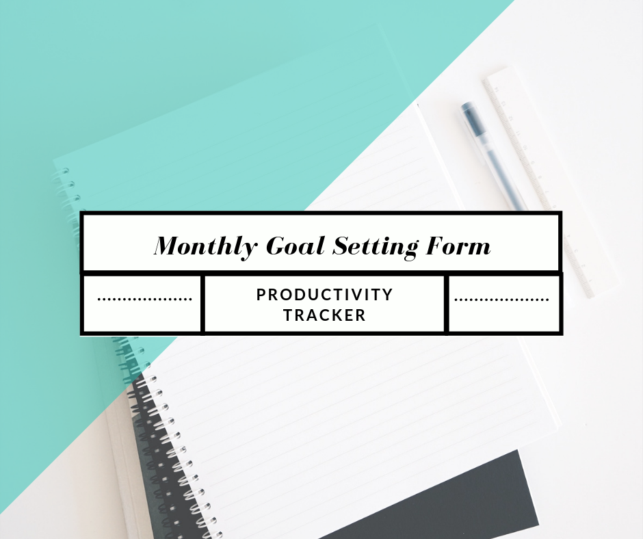 Monthly Goal Setting - Click below to complete your monthly goal setting form!