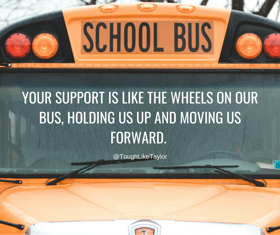 Your support is like the wheels on our bus, you hold us up and keep us moving forward..png