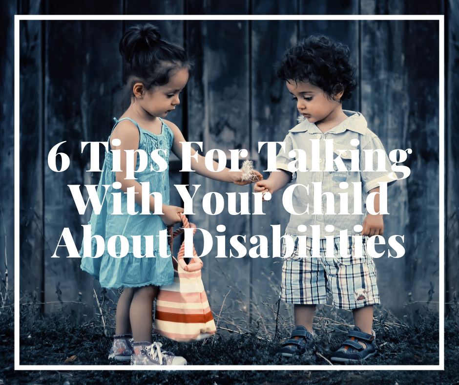 6 Tips for Talking with Your Child About Disabilities.png