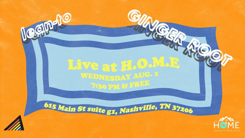 FREE LIVE SHOW | Wednesday, August 1 | 7:30 pm  Come by H.O.M.E to hear a night of curated soul music in Nashville. Featuring music from Ginger Root (California) and lean-to (Nashville). The show is FREE (optional 5$ for bands). Beer on sale!   Click HERE for more information