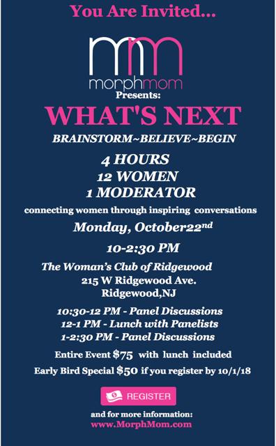 "BRAINSTORM~BELIEVE~BEGIN    ""WHAT'S NEXT"" CONFERENCE    4 HOURS    12 WOMEN    1 MODERATOR    BRAINSTORM ~BELIEVE ~ BEGIN    COMING TO RIDGEWOOD,NJ     OCTOBER 22nd 2018!       CLICK HERE TO REGISTER"