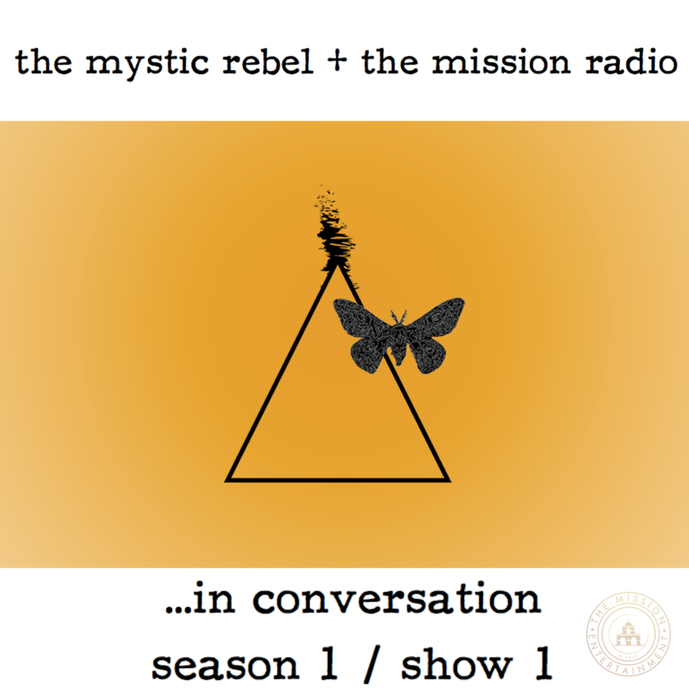 the mystic rebel...in conversation : season 1 show 1.PNG