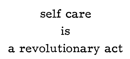 self+care+is+a+revolutionary+act(1).png