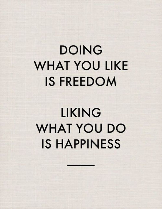 doing-what-you-like-is-freedom-life-quotes-sayings-pictures.jpg