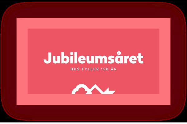 Jubileumsåret - HUS fyller 150 år