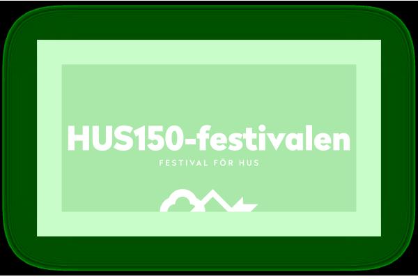 HUS150-festivalen - Festival för HUS