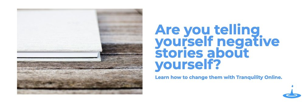 Change-the-stories-you-tell-yourself-tranquility-blog-photo.jpg