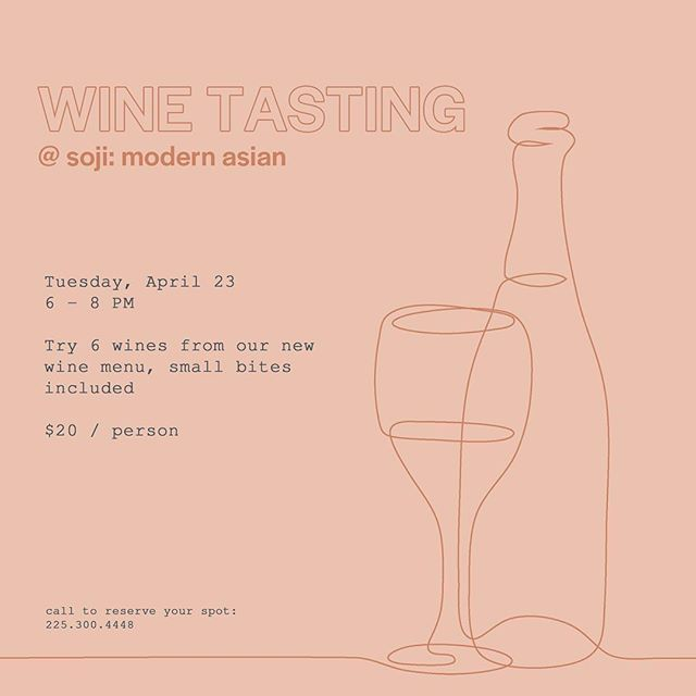 We're releasing a new wine list soon, be the first to try it out! Next Tuesday, April 23 6-8 PM | $20 per person Small bites will be provided! #eatbr #geauxdowntownbr #midcitybr #eatsoji