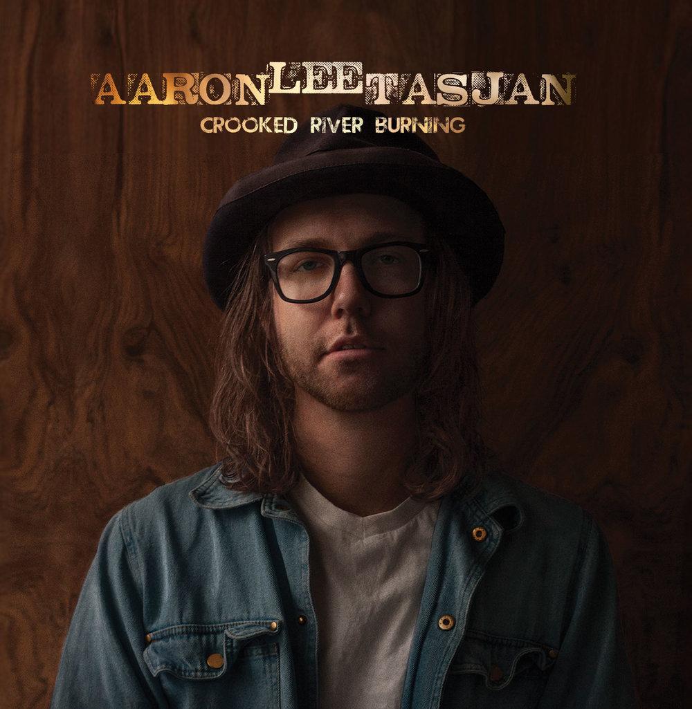 Aaron Lee Tasjan - Croocked river burning