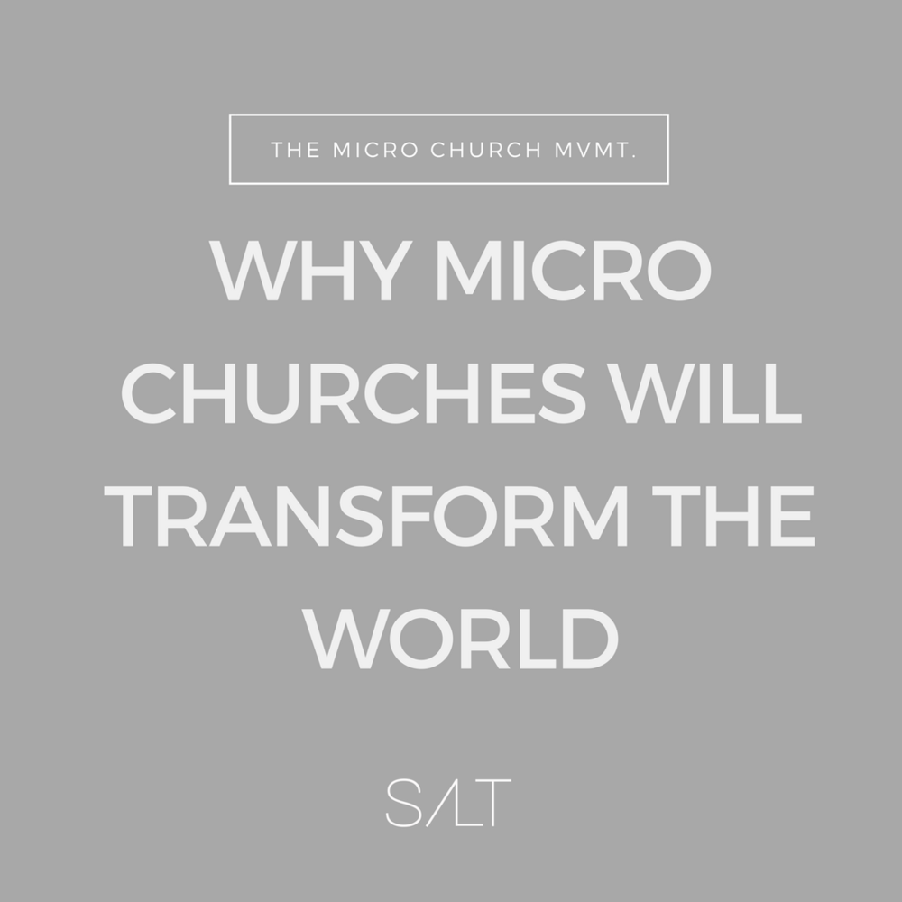 Why Micro Churches Will Transform the World.png