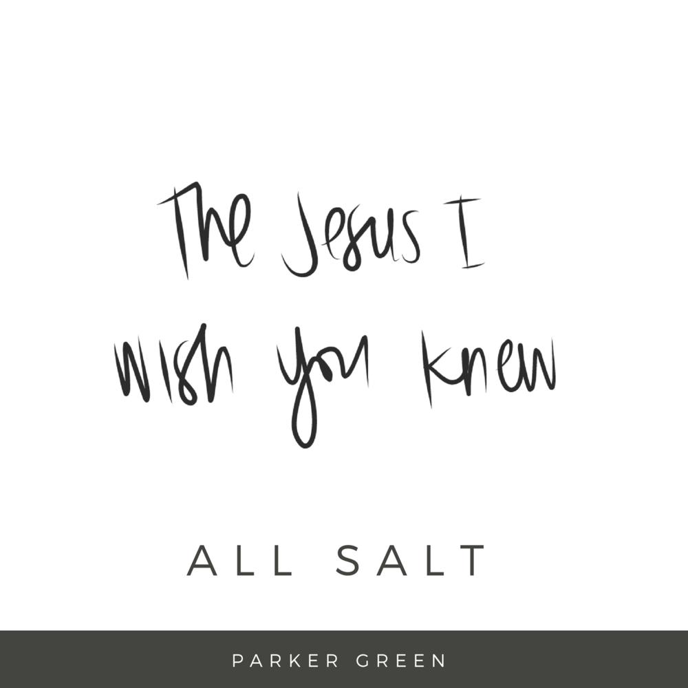 The Jesus I wish you knew