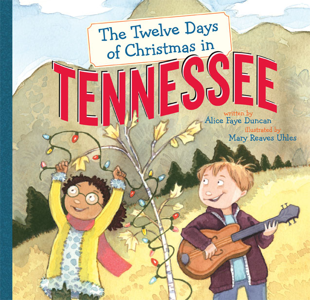 The Twelve Days of Christmas in Tennessee   Written by Alice Faye Duncan, illustrated by Mary Reaves Uhles  Available September 2018 from Sterling Press,, Picture book 32 pages  The Volunteer state is GREAT! When Carly visits her cousin Teddy in Tennessee for Christmas, she discovers how amazing it is. She hikes the Great Smoky Mountains, dances to bluegrass music, tastes Nashville's famous hot chicken, and meets more than one Elvis Presley. Every day, Teddy gives her a special Tennessee gift, from 12 rockers rocking and 11 eagles nesting to a mockingbird in a tulip poplar tree.