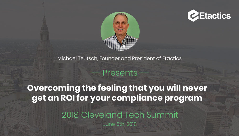 Michael Tetusch, Etactics' Founder and President will be speaking about our compliance experience and our compliance solution on June 6th, 2018.