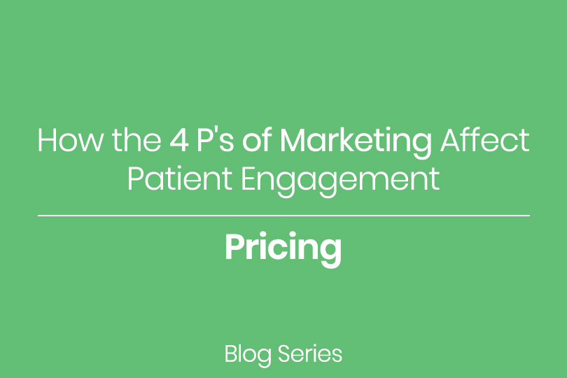 How the 4 P's of Marketing Effect Patient Engagement Pricing