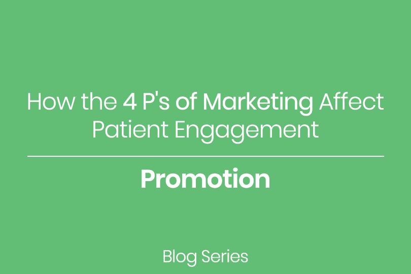 How the 4 P's of Marketing Effect Patient Engagement Promotion