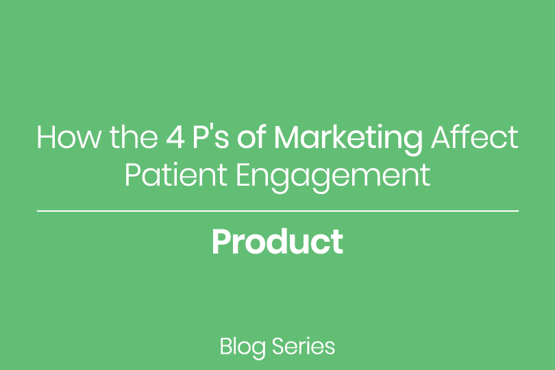 How the 4 P's of Marketing Affect Patient Engagement: Place