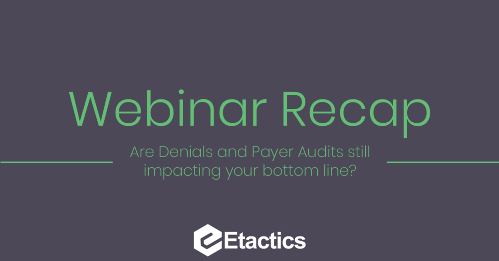 """Webinar recap picture for the """"Are Denials and Payer Audits still impacting your bottom line?"""""""