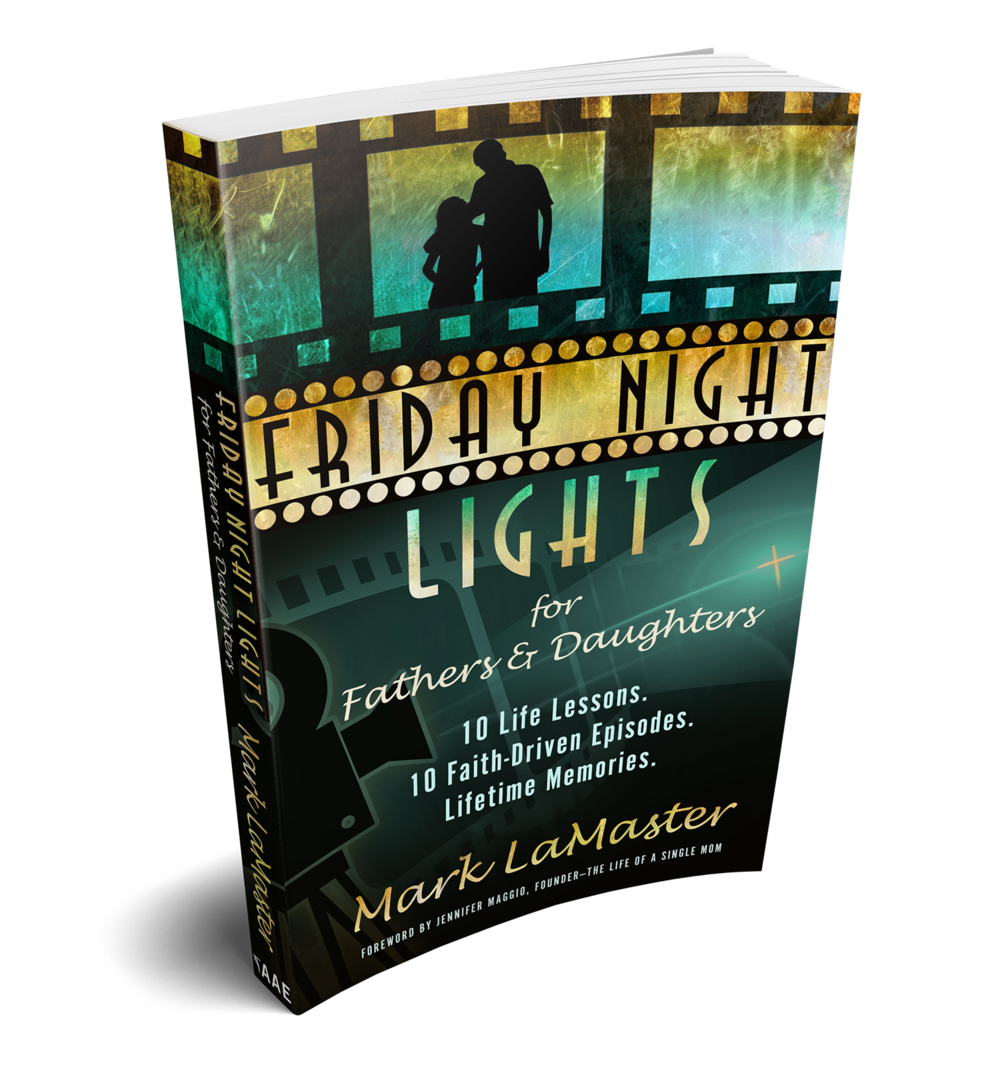 Book: Friday Night Lights Fathers and Daughters  |  Uplifting Dads  |   Faith-Based Fatherhood Books, Resources and Community