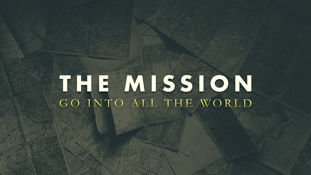 The Mission - Go Into All The World