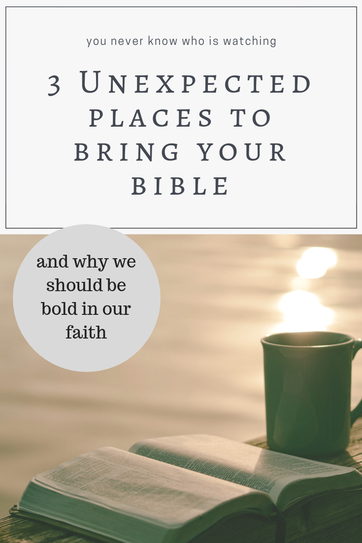 3 Unexpected places to bring your bible.png