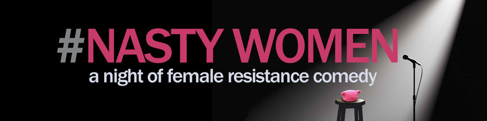 #Nasty Women  is coming to Brooklyn.  Get your tickets fast.   #Nasty Women - A Night of Female Resistance Comedy  is back for a second installment on  Tuesday,   April 10th , at  Littlefield's  in Gowanus, Brooklyn. The inaugural  #Nasty Women  was performed at a sold out event at the 14th Street Y.  The Gowanus venue has double the capacity for double the laughter and double the resistance!  PURCHASE TICKETS HERE!