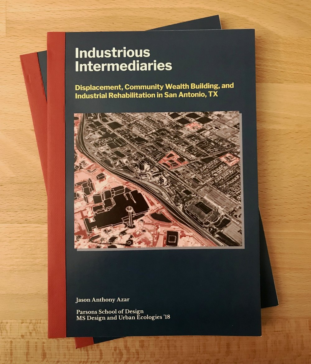 Industrial Intermediaries: Alternative Futures to Industrial Rehabilitation in San Antonio, TX    Masters Thesis - Parsons School of Design - 2018  Thesis project to explore the capacity of rehabilitation projects to build community wealth through cooperative ownership and management.