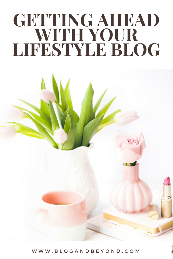 Getting Ahead With Your Lifestyle Blog