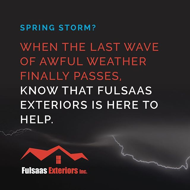Know that Fulsaas Exteriors is here to help in the aftermath of a storm.