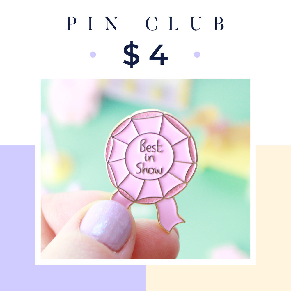$4 a month you get: -  - All Besties rewards plus...- NEW enamel pin every 2 months!!! Pledge today »