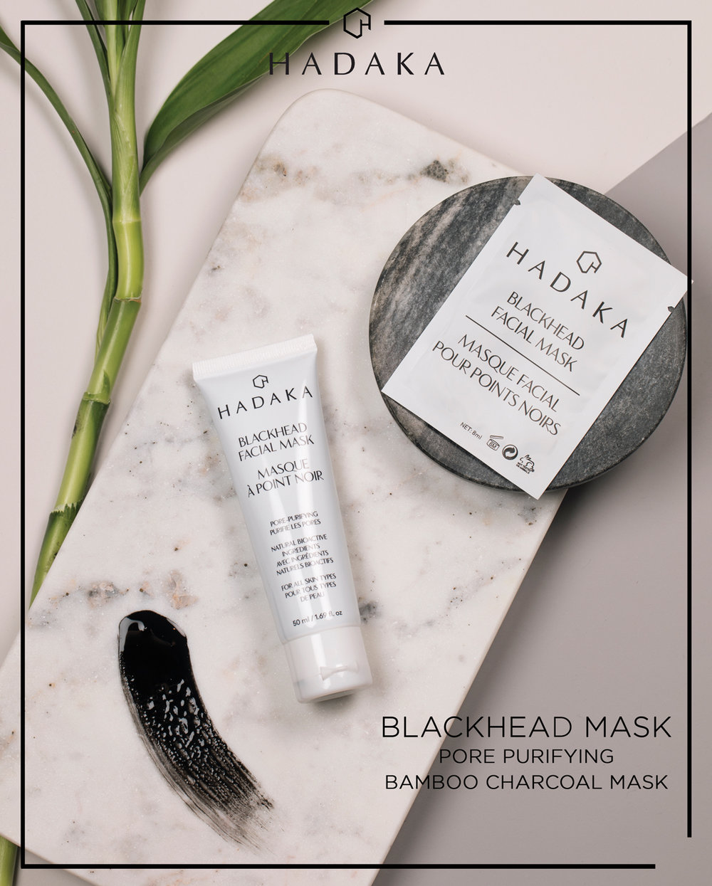 Unlike no other blackhead mask on the market, HADAKA's Blackhead Facial Masks contain pore purifying bamboo charcoal. Pictured above: Sachets - $3.00 Tubes - $14.95