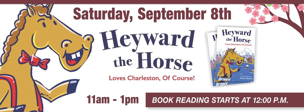 Celebrate Literacy Day with Under the Almond Trees, 171 King Street and the creator of Heyward the Horse, Andrew Barton.  Call (843) 937-6144 for more information.