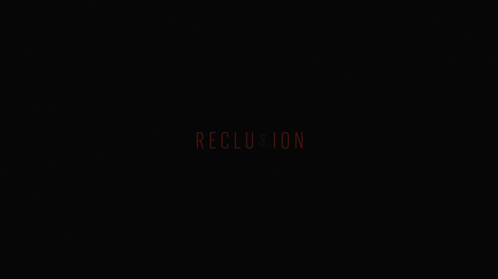RECLUSION_2.jpg