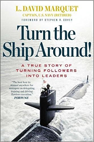 Turn the Ship Around!: L. David Marquet