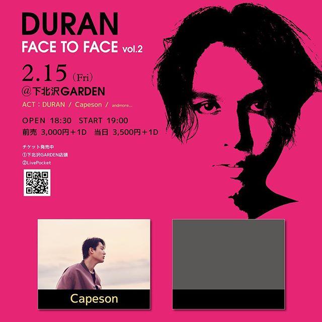 DURAN FACE TO FACE Vol.2 2.15 FRI AT SHIMOKITAZAWA GARDEN
