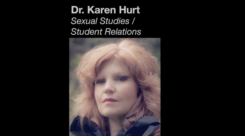 Dr. Karen Hurt is head of teacher/student relations at Beaver College. (played by Delia Gonzalez)