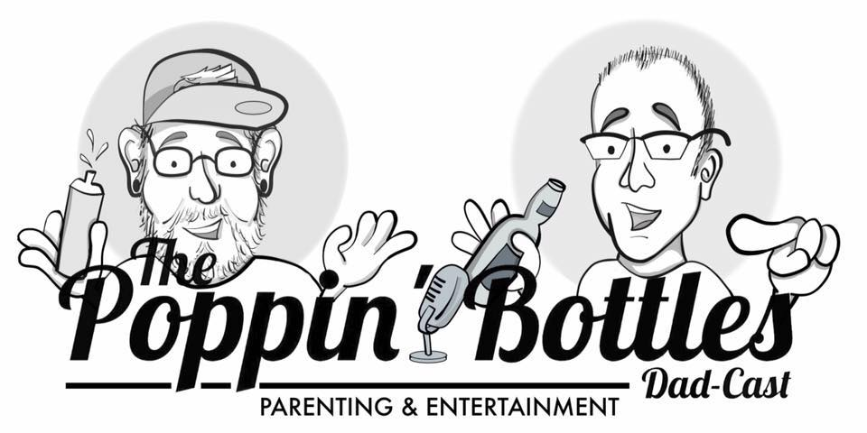 The Poppin' Bottles Dad-Cast - The blog/podcast for Parenting from a Modern Dad's perspective from creators Nick Browne and B.K. Mullen.