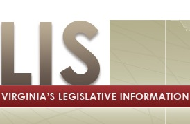 The Virginia Legislative Information System  is a free internet service that provides public information on the work of committees and the General Assembly members during the legislative session.LIS offers online access to the full text of every introduced bill and resolution.  See it here