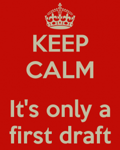 keep-calm-it-s-only-a-first-draft-2