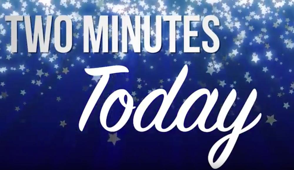 TWO MINUTES TODAY - TEACHER CELEBRATION