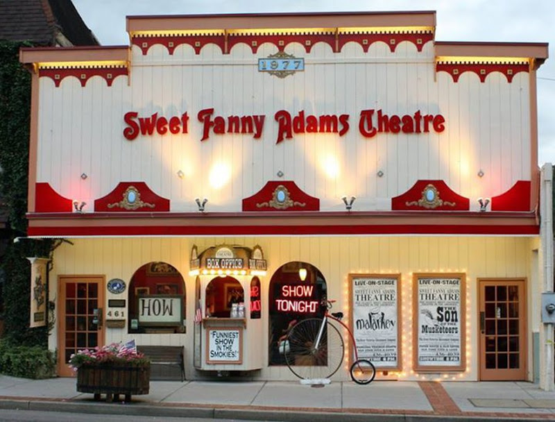 Sweet Fanny Adams Theatre - Next to Traffic Light 3461 ParkwayGatlinburg TN, 37738Phone: 865-436-4039www.SweetFannyAdams.com