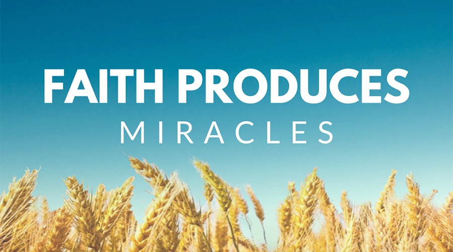 FAITH-PRODUCES-MIRACLES.png