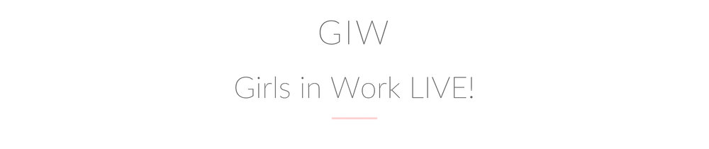 Girls in Work LIVE