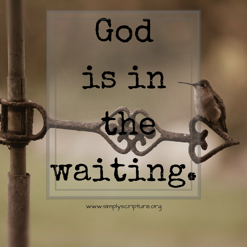 God is in the waiting simply scripture.png