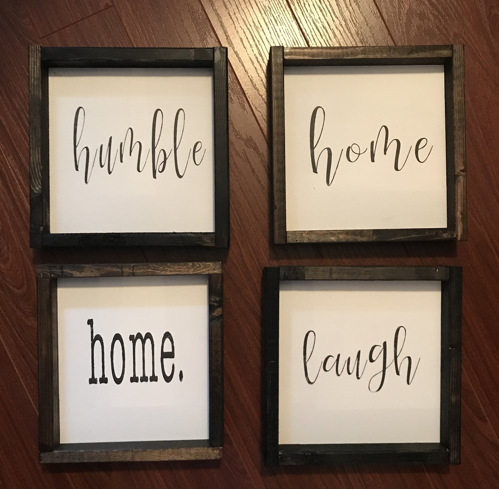 8X8 FRAMED SIGNS  $20 EACH  2 FOR $35  # FOR $50  WE CAN CUSTOMIZE THESE TO SAY ANYTHING YOU LIKE!
