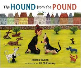 The Hound from the Pound   by Jessica Swaim  Lonely Miss Mary longs for a four-legged friend. After she adopts the untrained basset hound Blue, a pack leader from the pound, his furry friends follow in dogged pursuit in this rhythmical romp. Blue howls AH-ROOoooooo! and Miss Mary's house quickly goes to the dogs! Dalmatians and dachshunds, sheepdogs and setters, poodles and pups of all spots are ruling the roost. Can Sam the canine trainer teach this menagerie some pawsitive tricks?