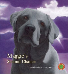 Maggie's Second Chance   by Nancy Furstinger   Maggie's Second Chance  is a moving book based on a true story. Maggie, a pregnant Lab mix, is left behind in an empty house when she is discovered by a Realtor. Maggie is brought to the animal control facility, where her puppies are born. When Jeff, a fourth grader, reads a newspaper story about Maggie's puppies being adopted while Maggie is not, he learns from a teacher that Maggie will be euthanized if no one adopts her. This knowledge galvanizes Jeff and his classmates to successfully plan and petition their town council to build an animal shelter. Maggie is given her second chance--taken to the new town shelter, where she is eventually adopted.