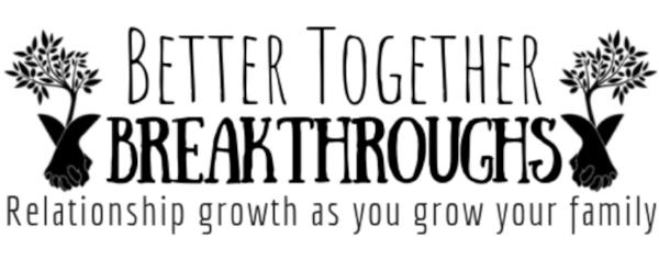 better together breakthroughs