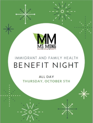 There's a Benefit Night! - Do you love MBBQ, Banhmi, or burritos?Come out to Ms. Mong's Thursday, October 5, 2017 from 11 AM to 10PM to help support our organization in serving immigrants and families! Ms. Mong's address:163 E Franklin St, Chapel Hill, NC 27514