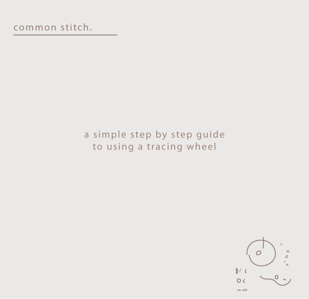 A Tracing Wheel.  a simple photographic guide to using a tracing wheel so that you can use your patterns again and again!