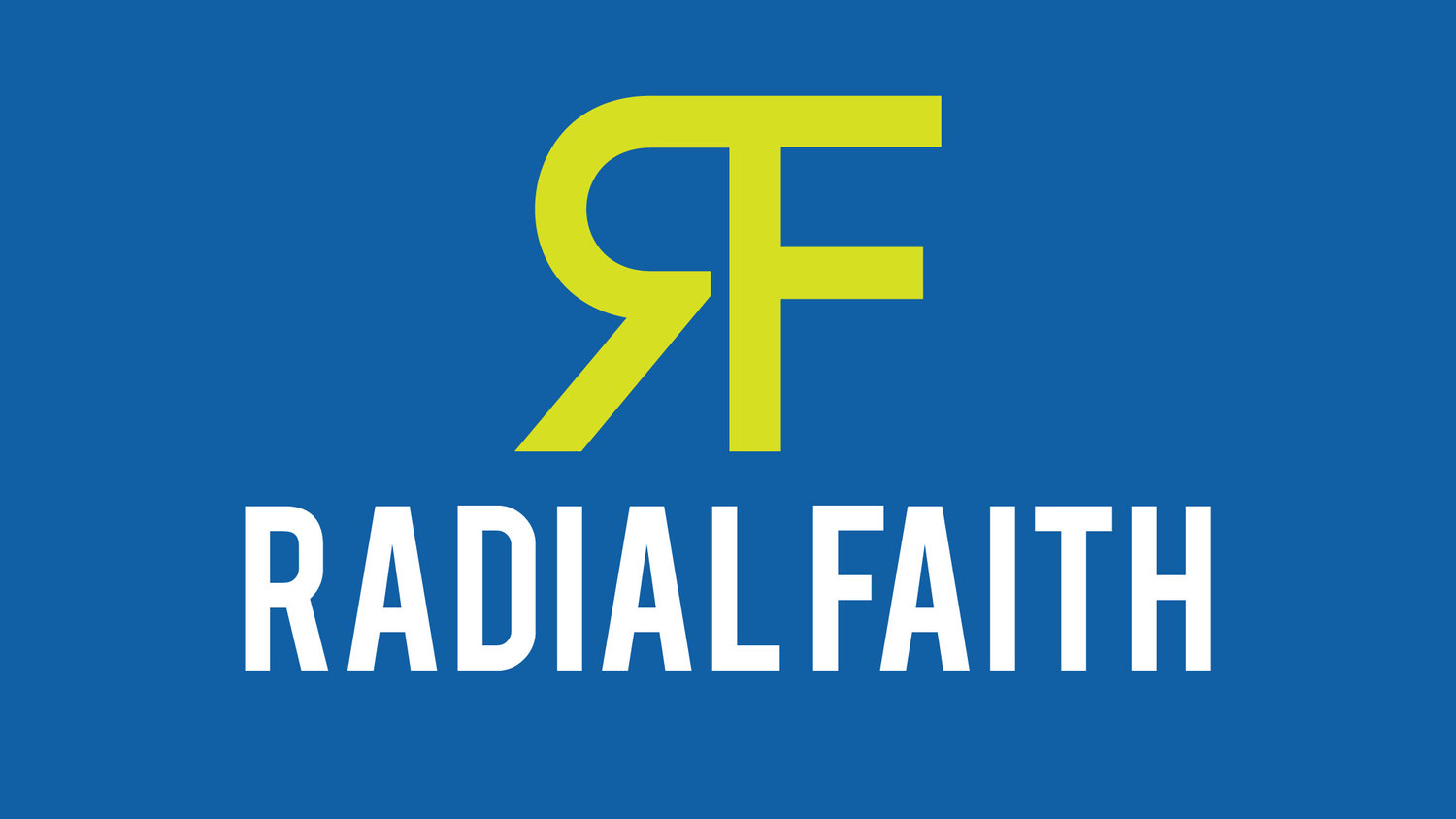 Radial Faith